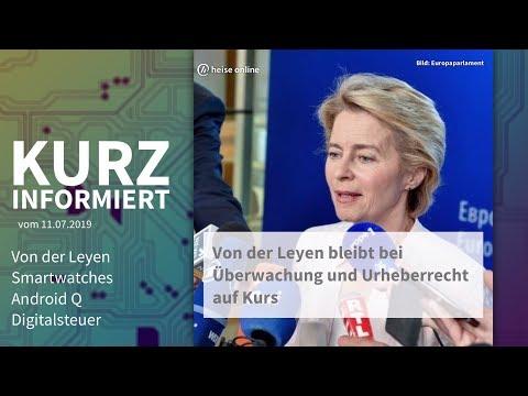 Von der Leyen, Smartwatches, Android Q, Digitalsteuer   Kurz informiert vom 11.07.2019