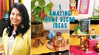 5 AMAZING HOME DECOR IDEAS | Cool & Easy Indian Home Decor Organization & Tips | Maitreyees Passion