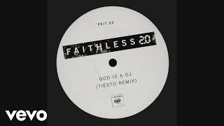 Faithless - God Is a DJ 2.0 (Tiesto Remix)