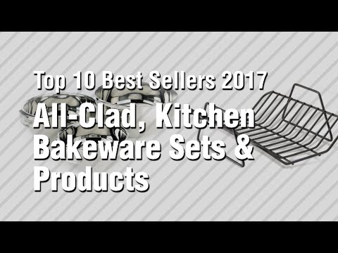 All-Clad, Kitchen Bakeware Sets & Products // Top 10 Best Sellers 2017