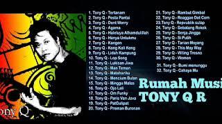BEST 32 LAGU TONY Q RASTAFARA TERBARU FULL ALBUM | Rumah Musik