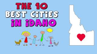 The 10 BEST CITIES To Live In IDAHO