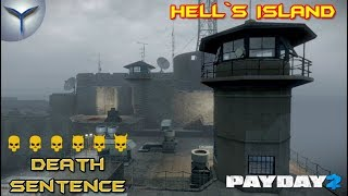 Payday 2. Как пройти карту HELL`S ISLAND. Death sentence. One Down.