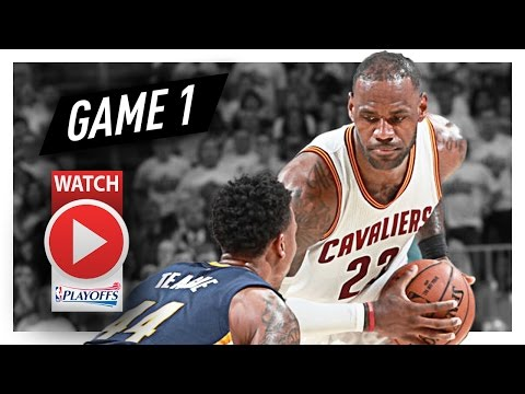 LeBron James Full Game 1 Highlights vs Pacers 2017 Playoffs – 32 Pts 13 Ast Playoff MODE!