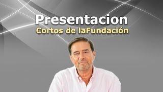 Presentación - Cortos de la Fundación