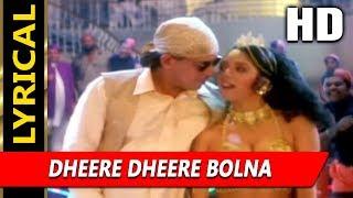 Dheere Dheere Bolna With Lyrics | Mohammed Aziz, Kavita