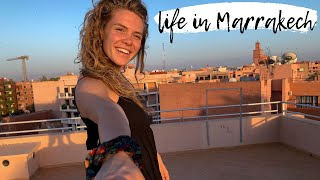 Living In Marrakech Morocco - A Couple Of Days In Our Life