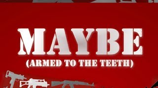 "John Kay & Who's To Say — ""Maybe (Armed to the Teeth)"" Lyric Video — JK&WTS"