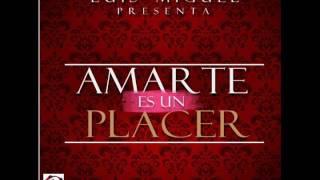 Amarte Es Un Placer Luis Miguel