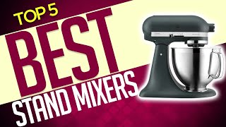 5 Best Stand Mixers 2020 [Buying Guide]2020