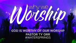 God is Worthy of our worship