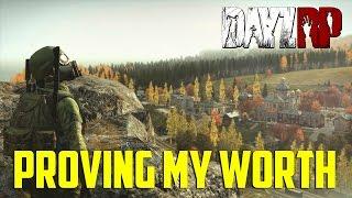 DayZRP   Proving My Worth