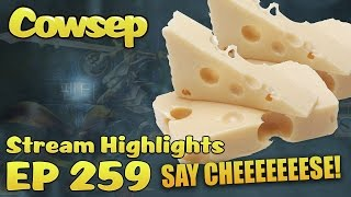 Cowsep Stream Highlights EP 259: NEW KINDA CHEESE