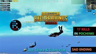 "[Hindi] PUBG MOBILE | AMAZING ""17 KILLS"" IN POCHINKI WITH SAD ENDING"