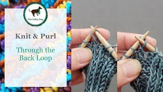 Knit and Purl Through the Back Loop -  KTBL and PTBL