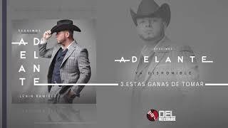 Estas Ganas De Tomar   Lenin Ramirez   (Seguimos Adelante)   DEL Records 2019