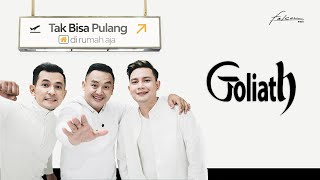 Download lagu Goliath Tak Bisa Pulang Dirumah Aja Mp3