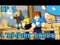 Minecraft : L'Empire Perdu | Episode 5