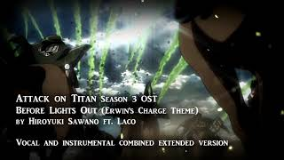 Before Lights Out [Vocal and instrumental combined] (Erwin's Charge Theme) - Attack on Titan S3 OST
