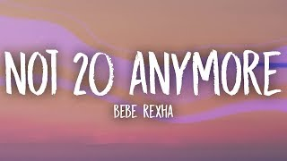 Bebe Rexha   Not 20 Anymore (Lyrics)