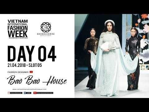 BAO BAO HOUSE | VIETNAM INTERNATIONAL FASHION WEEK SPRING SUMMER 2018
