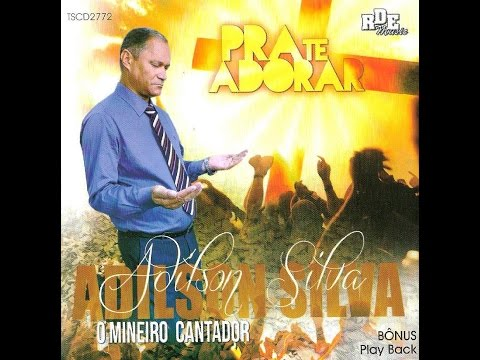 Adilson Silva - Pra Te Adorar