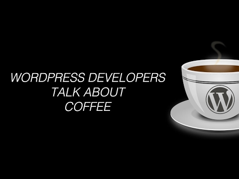 Episode 045: WordPress Developers talk Coffee Podcast