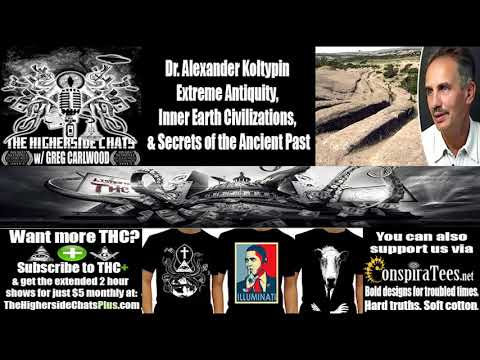 "Dr  Alexander Koltypin ""Extreme Antiquity, Inner Earth Civilizations, & Secrets of the Ancient"" Past"