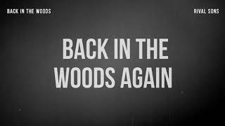 Rival Sons   Back In The Woods (Lyrics)