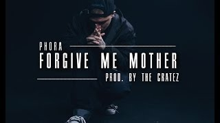 Phora   Forgive Me Mother (Lyrics)