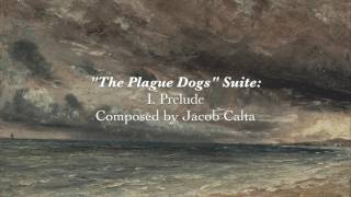 """The Plague Dogs"" Suite for Piano: I. Prelude - Jacob Calta"