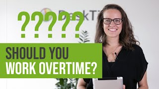 Working Overtime? Overtime Productivity Tips - How to Know When Enough's Enough