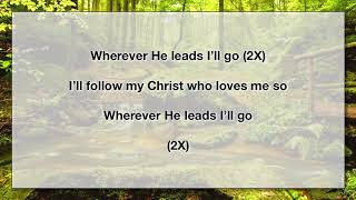Wherever He Leads I'll Go (With Lyrics)