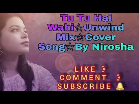 Tu Tu Hai Wahi | Cover Song | By Nirosha | Original-Unwind Mix-Jonita Gandhi |