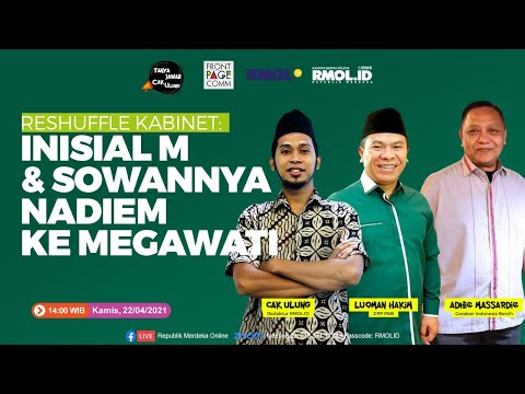 Tanya Jawab Cak Ulung • Reshuffle Kabinet: Inisial M dan Sowannya Nadiem ke Megawati