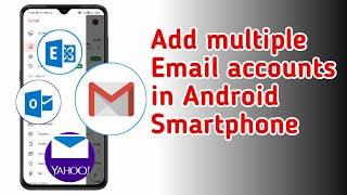 How to add multiple email accounts in Android Smartphone ?