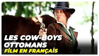 Les Cow boys Ottomans Turkish Movie 2021