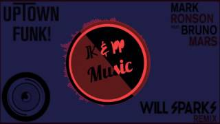 Mark Ronson ft. Bruno Mars - Uptown Funk (Will Sparks Remix)