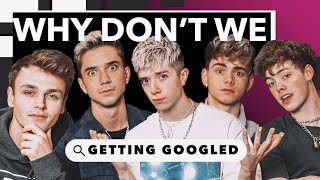 Why Don't We | Getting Googled