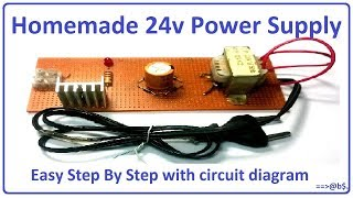 How To Make 24v Power Supply - Easy Step By Step With Circuit Diagram