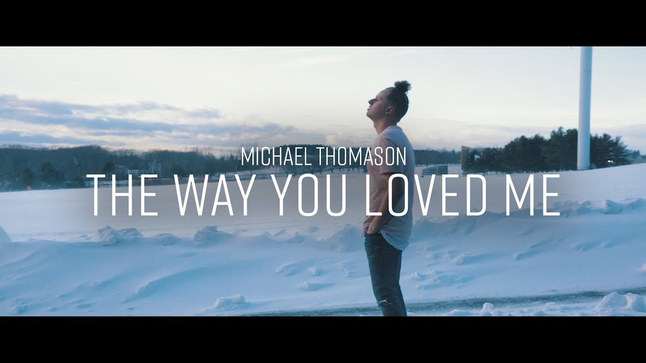 Michael Thomason - The Way You Loved Me