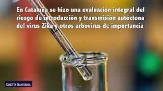 ¿Evaluación del riesgo de transmisión autóctona del virus del Zika y otras enfermedades virales emergentes transmitidas por mosquitos en Cataluña