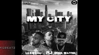 Leswood x RJ x Mike Wayne - My City [Prod. By Young Page] [New 2016]