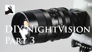 DIY Night Vision - part 3 - Camera, lens, focus