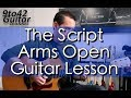 How to play Arms Open The Script Guitar Lesson Tutorial