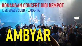 Lagu Baru Didi Kempot   AMBYAR   Live Space SCBD JAKARTA