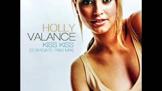 Holly Valance - Kiss Kiss (Stargate R&B Mix)