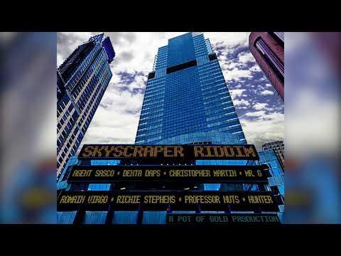 SKYSCRAPER RIDDIM JUGGLING 2017 Richie Stephens Dexta Daps Chris Martin & More