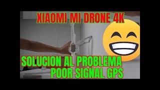 FIX ERROR: POOR PRECISION FOR GPS SIGNAL XIAOMI MI DRONE 4K
