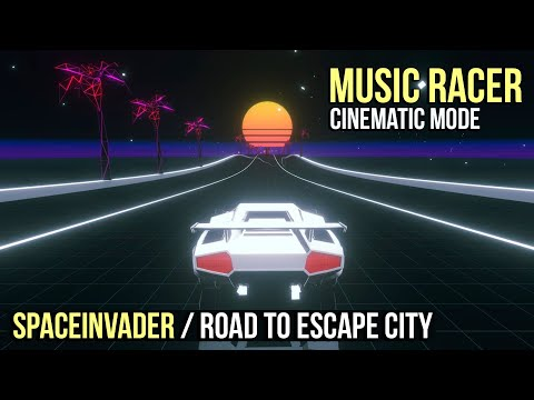 Music Racer: Cinematic Mode | Road to Escape City / SPACEINVADER
